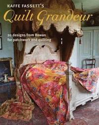 Kaffe Fassett's Quilt Grandeur (inbunden)