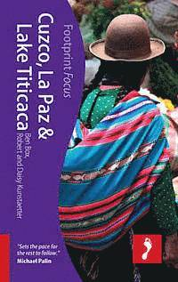 Cuzco, La Paz &; Lake Titicaca Footprint Focus Guide (inbunden)