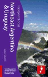 Argentina NE &; Uruguay Footprint Focus Guide (inbunden)