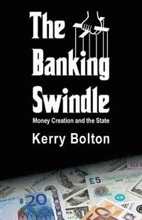 The Banking Swindle (h�ftad)