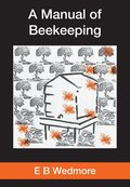 A Manual of Bee-Keeping for English-Speaking Beekeepers