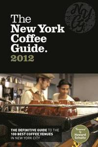 The New York Coffee Guide 2012 (inbunden)