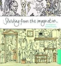 Sketching from the Imagination: An Insight Into Creative Drawing (h�ftad)