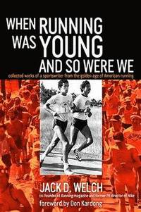 When Running Was Young and So Were We (h�ftad)