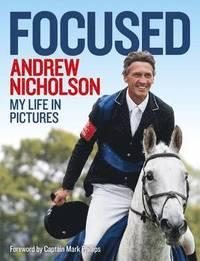 Andrew Nicholson: Focused (inbunden)