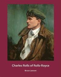 Charles Rolls of Rolls-Royce (h�ftad)