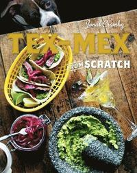 Tex-Mex from Scratch (inbunden)
