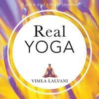 Real Yoga; A Pure and Simple Journey