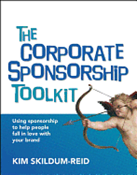 The Corporate Sponsorship Toolkit [With CDROM]