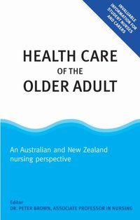 an overview of health and health care in older adults Issues affecting the health of older the purpose of this article is to provide an overview of financial issues drive health care choices for many older adults.