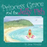Princess Grace &; the Jellyfish