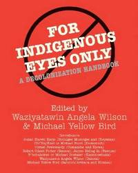 For Indigenous Eyes Only (h�ftad)