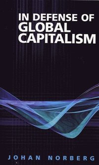 In Defense of Global Capitalism (h�ftad)
