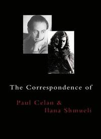The Correspondence of Paul Celan and Ilana Shmueli (e-bok)