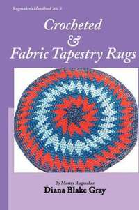 Crocheted and Fabric Tapestry Rugs (h�ftad)