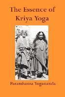 The Essence of Kriya Yoga (h�ftad)