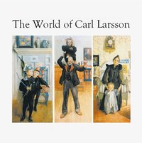 The World of Carl Larsson (h�ftad)