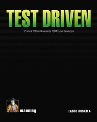 Test Driven TDD and Acceptance TDD for Java Developers (h�ftad)