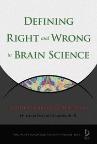 Defining Right and Wrong in Brain Science (h�ftad)