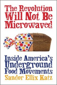 The Revolution Will Not be Microwaved (h�ftad)
