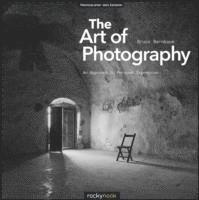 The Art of Photography: An Approach to Personal Expression (h�ftad)