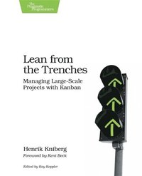 Lean from the Trenches: Managing Large-Scale Projects with Kanban (h�ftad)