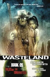 Wasteland: Bk. 5 Tales of the Uninvited (h�ftad)