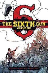 The Sixth Gun: Volume 1 (h�ftad)