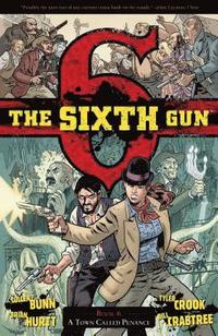 The Sixth Gun: Volume 4 (h�ftad)