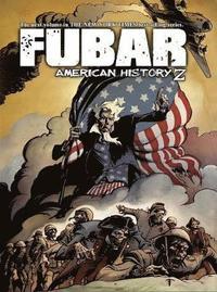 Fubar: American History Z (h�ftad)