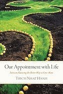 Our Appointment with Life: Sutra on Knowing the Better Way to Live Alone (h�ftad)