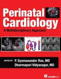 Perinatal Cardiology: A Multidisciplinary Approach (inbunden)