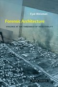Forensic Architecture - Violence at the Threshold of Detectability