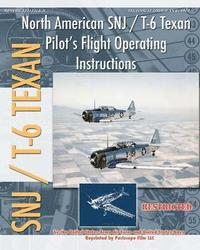 North American Snj / T-6 Texan Pilot's Flight Operating Instructions (h�ftad)
