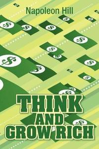 Think and Grow Rich, Original 1937 Classic Edition (h�ftad)