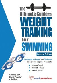 Ultimate Guide to Weight Training for Swimming (e-bok)