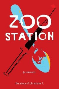 Zoo Station: The Story of Christiane F. (h�ftad)