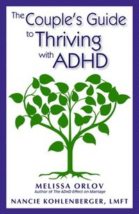 The Couple's Guide to Thriving with ADHD (h�ftad)