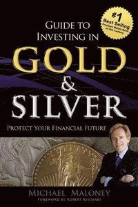 Guide To Investing in Gold &; Silver