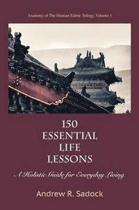 150 Essential Life Lessons