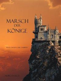 MARSCH DER KÖNIGE (Band 2 im Ring der Zauberei) (e-bok)