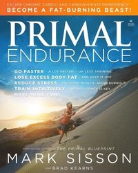 Primal Endurance: Escape Chronic Cardio and Carbohydrate Dependency and Become a Fat Burning Beast! (inbunden)