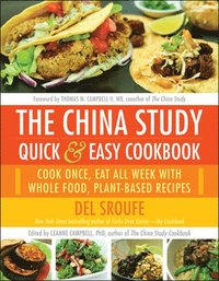 The China Study Quick &; Easy Cookbook
