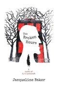 The Broken Hours: A Novel of H.P. Lovecraft