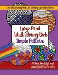 Large Print Adult Coloring Book: Big, Beautiful & Simple Patterns