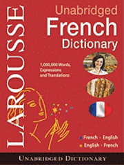 Larousse Unabridged French Dictionary: French-English/English-French