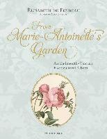 From Marie Antoinette's Garden (inbunden)