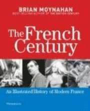 The French Century (h�ftad)