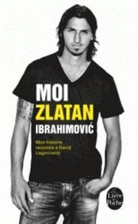 Moi, Zlatan Ibrahimovic. Mon Histoire Racontee a David Lagercrantz (mp3-bok)
