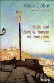 Nulle Part Dans La Maison De Mon Pere (inbunden)